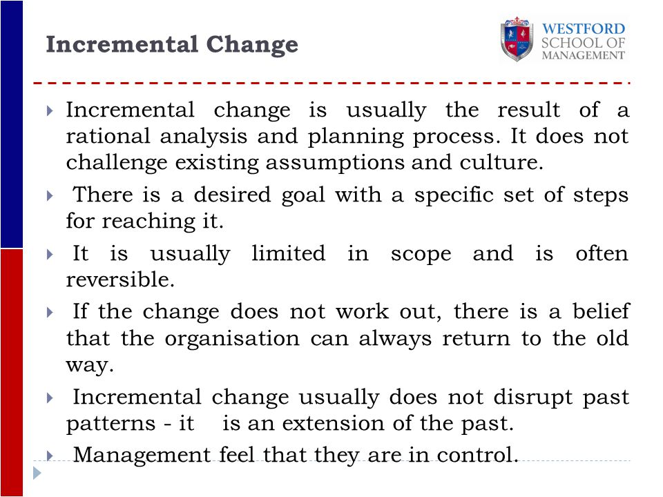 business process and incremental change Range of change initiatives from business process business process - workflows, roles, business to process change (from incremental.