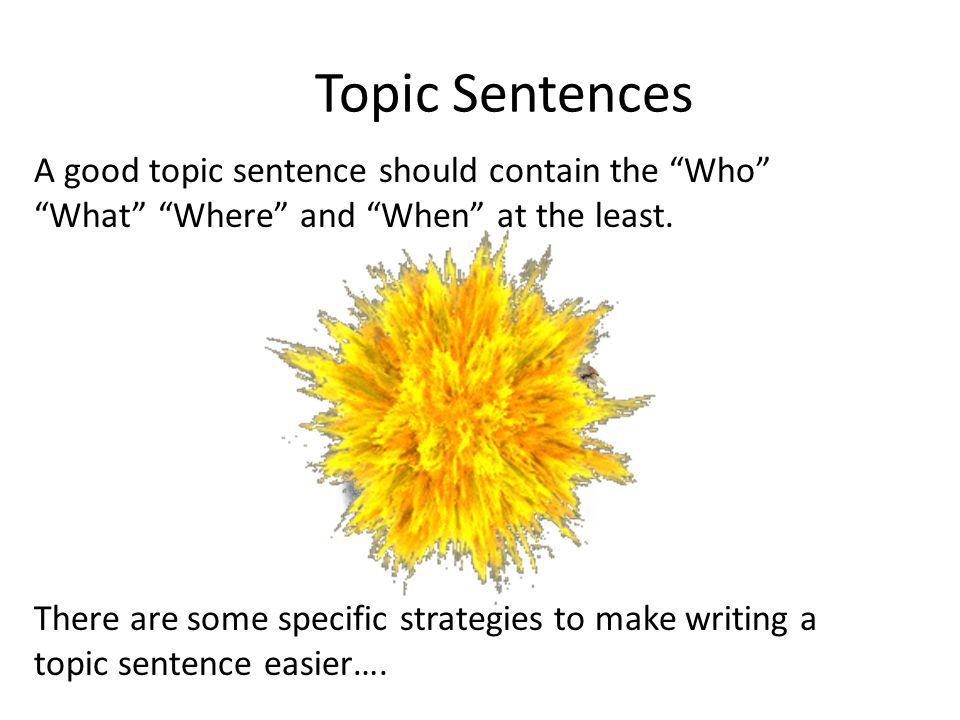 how to start a good topic sentence