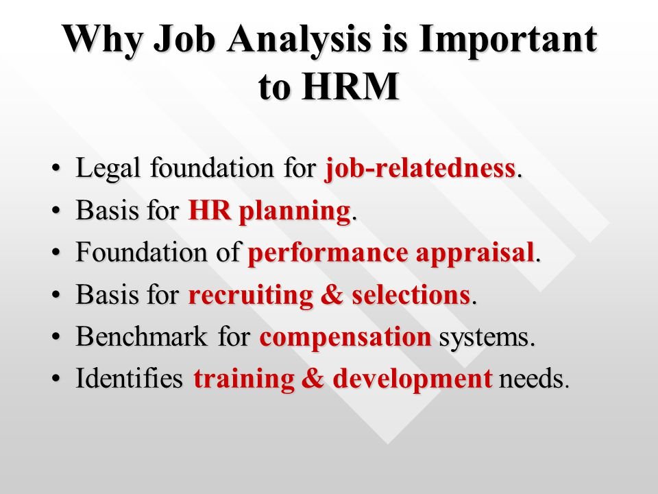 "the importance of job analysis in Benefits of job analysis posts  job analysis why is it so dreaded  ""something of great importance that everything else depends on."