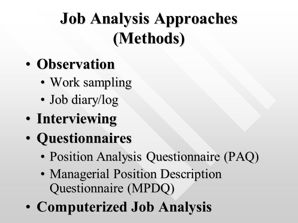 managerial work analysis from observation The observation method of job analysis is suited for jobs in which the work  behaviors are 1) observable involving some degree of movement on the part of  the.