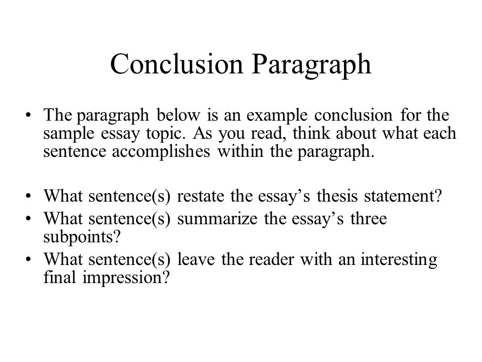 conclusion sentences for essays 1 explain the purpose of a conclusion sentence here's where we re-visit the idea of a conclusion sentence and look at it more in depth we talk about why writers use conclusionsmainly to wrap it all up and to give a signal to the reader that the paragraph or essay is ending.