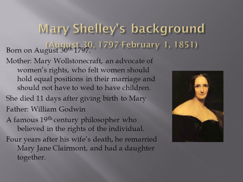 Mary Shelley's background (August 30, 1797-February 1, 1851)