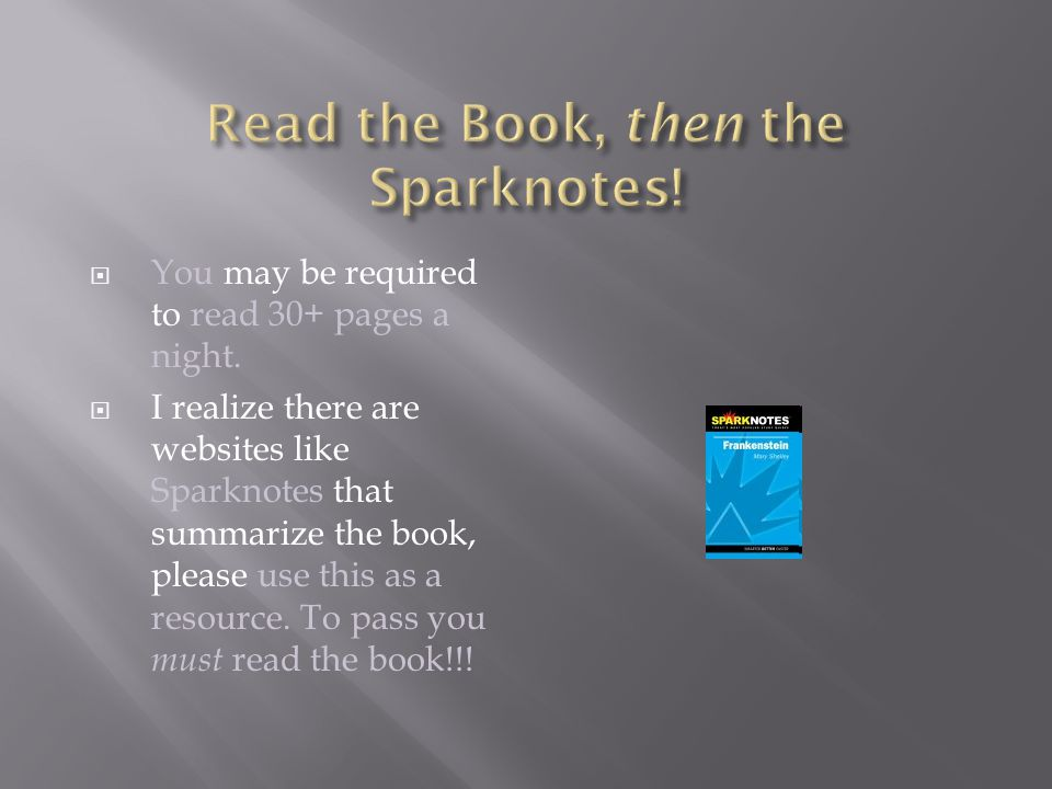 Read the Book, then the Sparknotes!