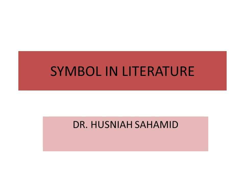 symbol in literature dr husniah sahamid ppt video online  1 symbol in literature dr husniah sahamid