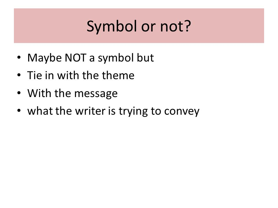 Literature-Symbols in conveying literary themes