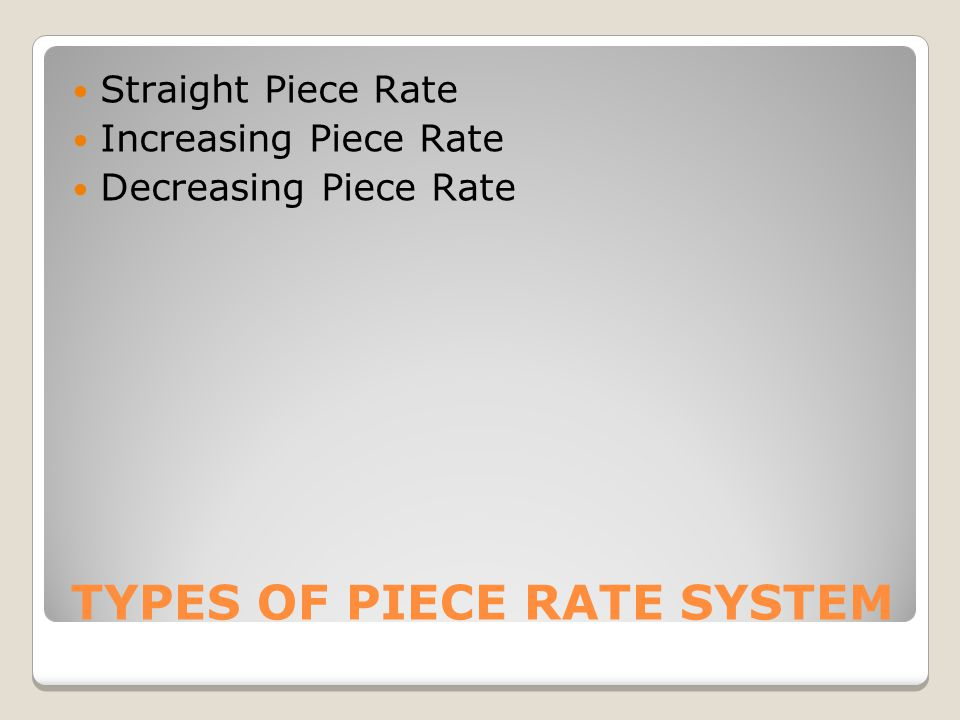 TYPES OF PIECE RATE SYSTEM
