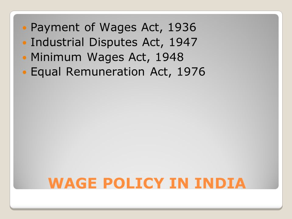 WAGE POLICY IN INDIA Payment of Wages Act, 1936