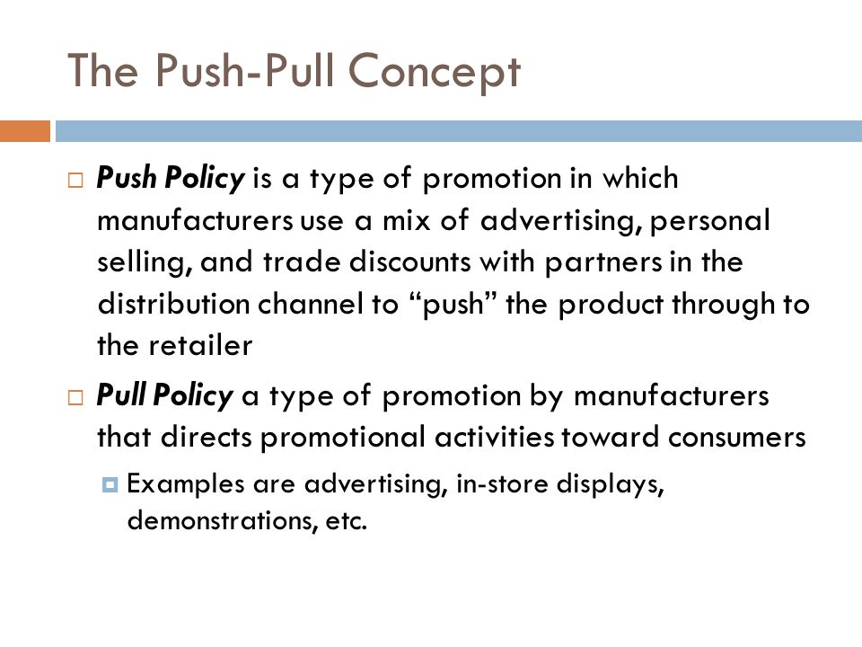 The Push-Pull Concept