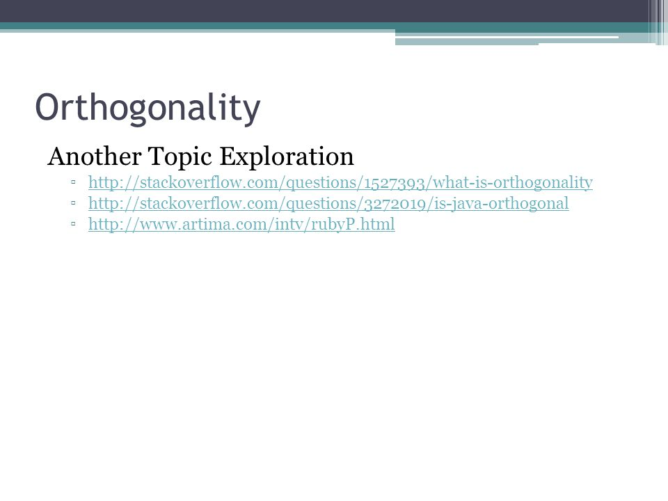 Orthogonality Another Topic Exploration