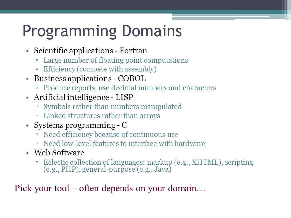 Programming Domains Pick your tool – often depends on your domain…