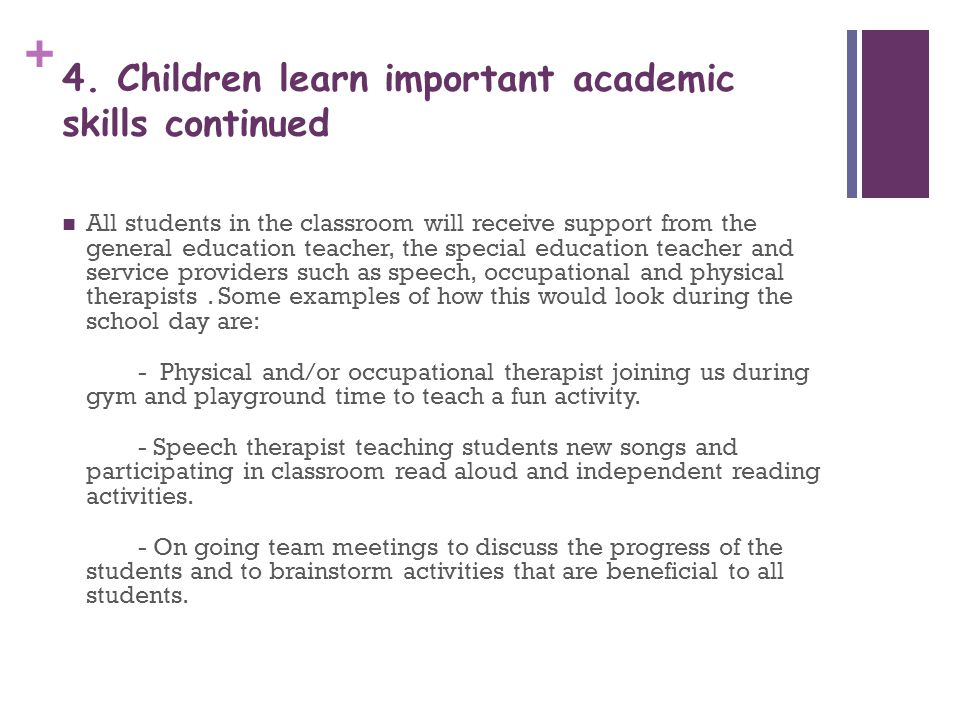4. Children learn important academic skills continued