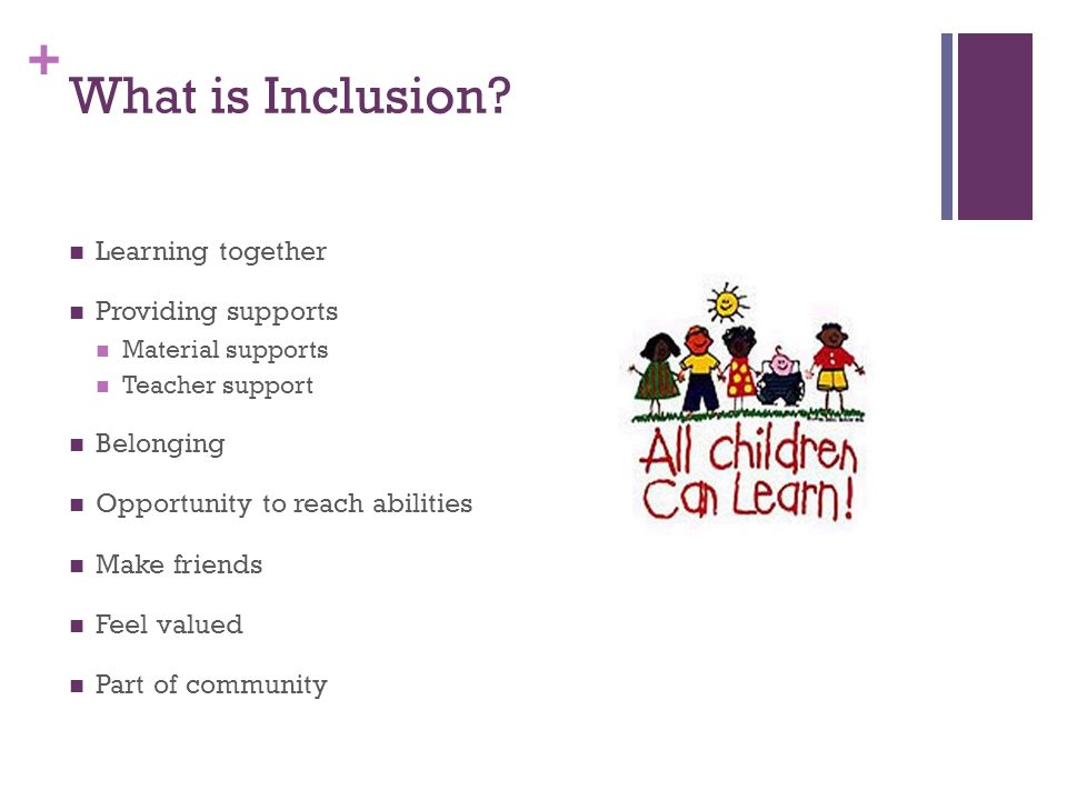 What is Inclusion Learning together Providing supports Belonging
