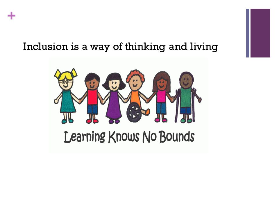 Inclusion is a way of thinking and living