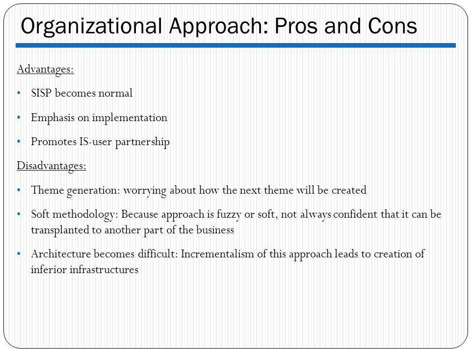 Organizational Approach: Pros and Cons