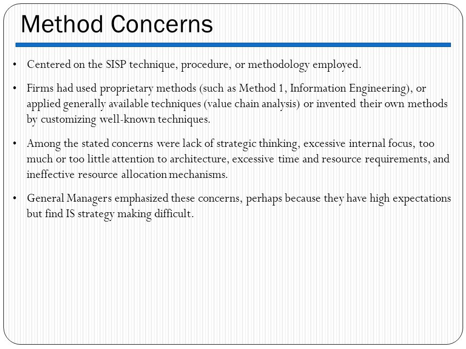 Method Concerns Centered on the SISP technique, procedure, or methodology employed.