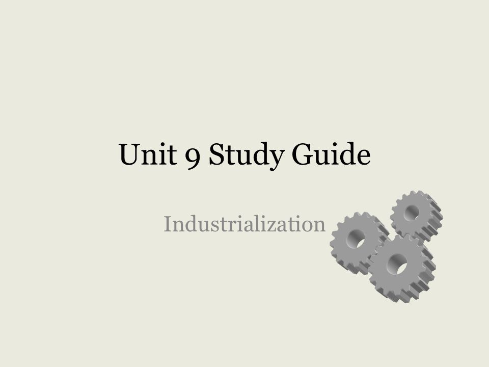 Unit 9 Study Guide Industrialization