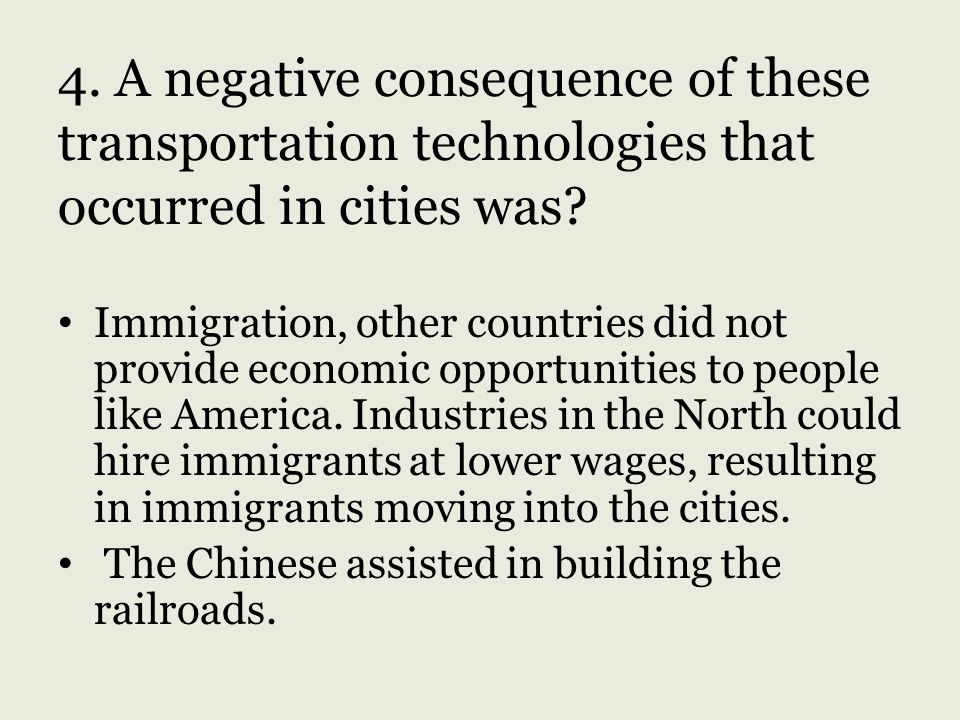 4. A negative consequence of these transportation technologies that occurred in cities was