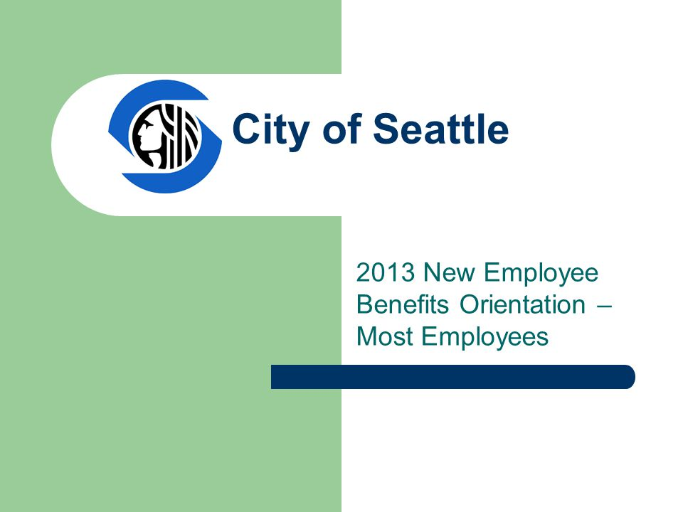 2013 New Employee Benefits Orientation – Most Employees