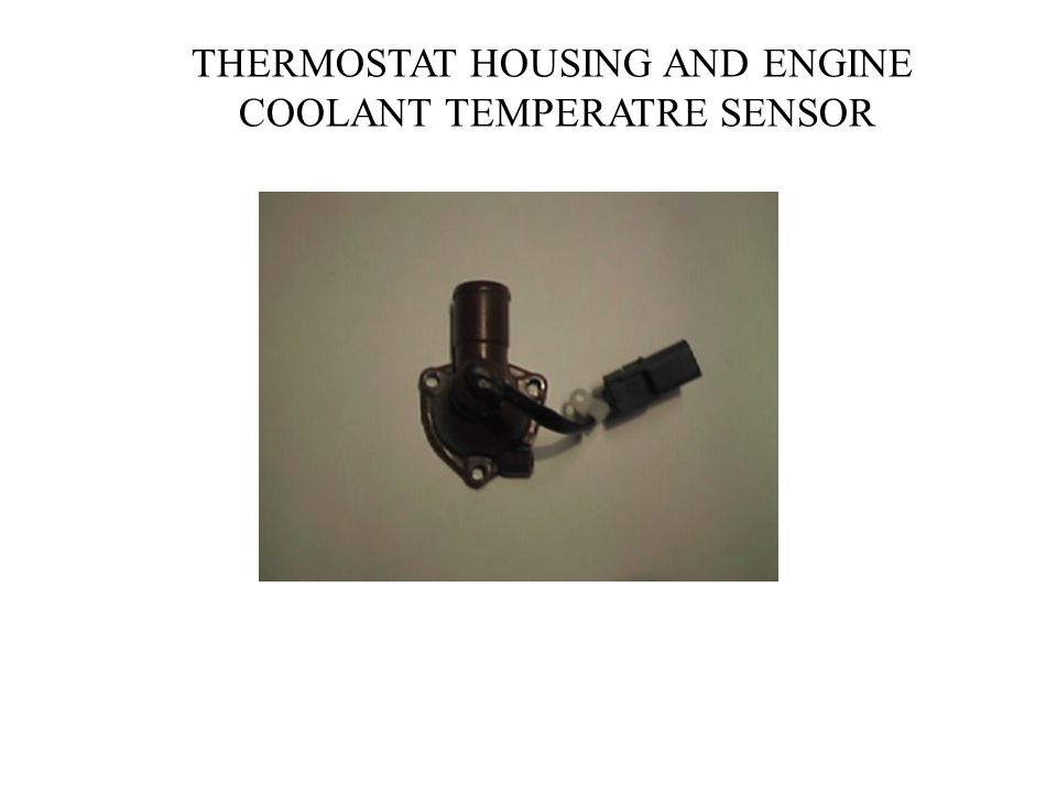 THERMOSTAT HOUSING AND ENGINE COOLANT TEMPERATRE SENSOR