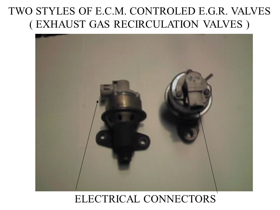 TWO STYLES OF E.C.M. CONTROLED E.G.R. VALVES