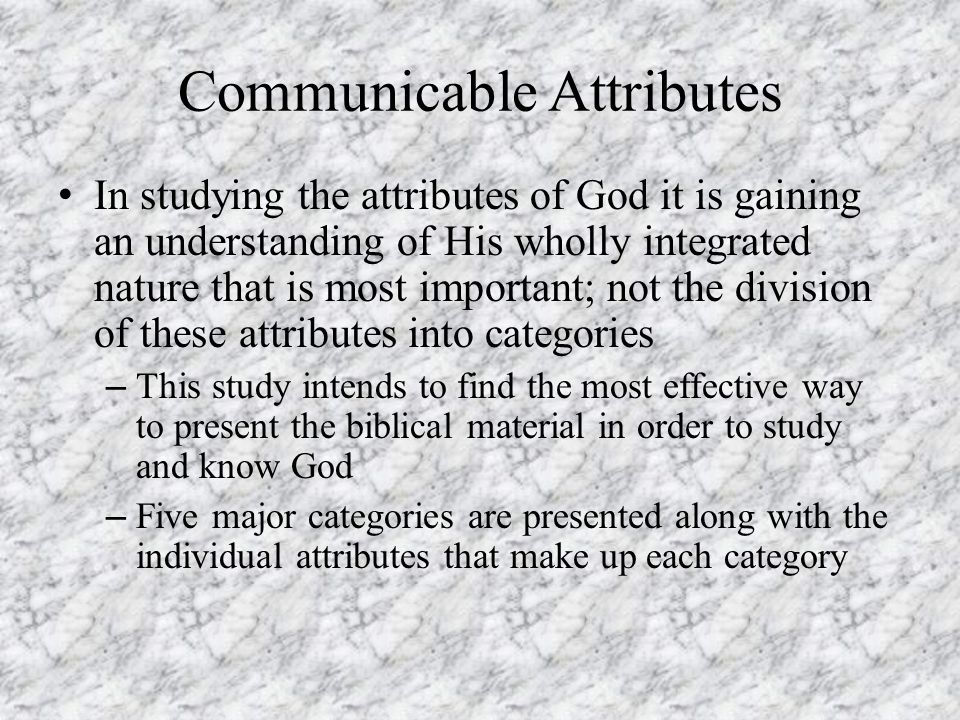 the five incommunicable attributes of god Incommunicable attributes of god are ones that are less shared with us,  part of  any qualities that would be desirable for him (matthew 5:48.