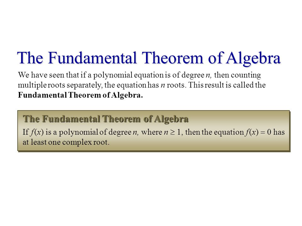 the fundamental theorem of algebra Roll out and connect the fundamental theorem of algebra to the students' prior knowledge and learning plan your 60-minute lesson in math or algebra with helpful tips from jarod hammel.