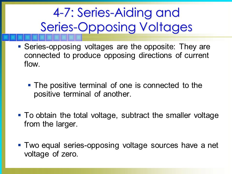 4-7: Series-Aiding and Series-Opposing Voltages