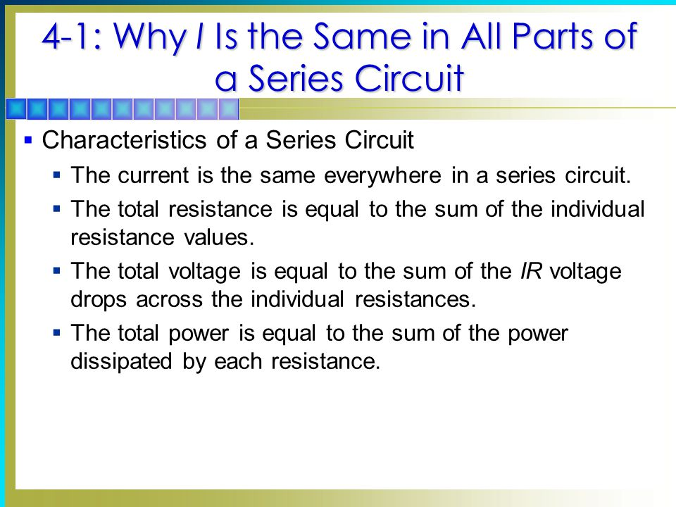 4-1: Why I Is the Same in All Parts of a Series Circuit