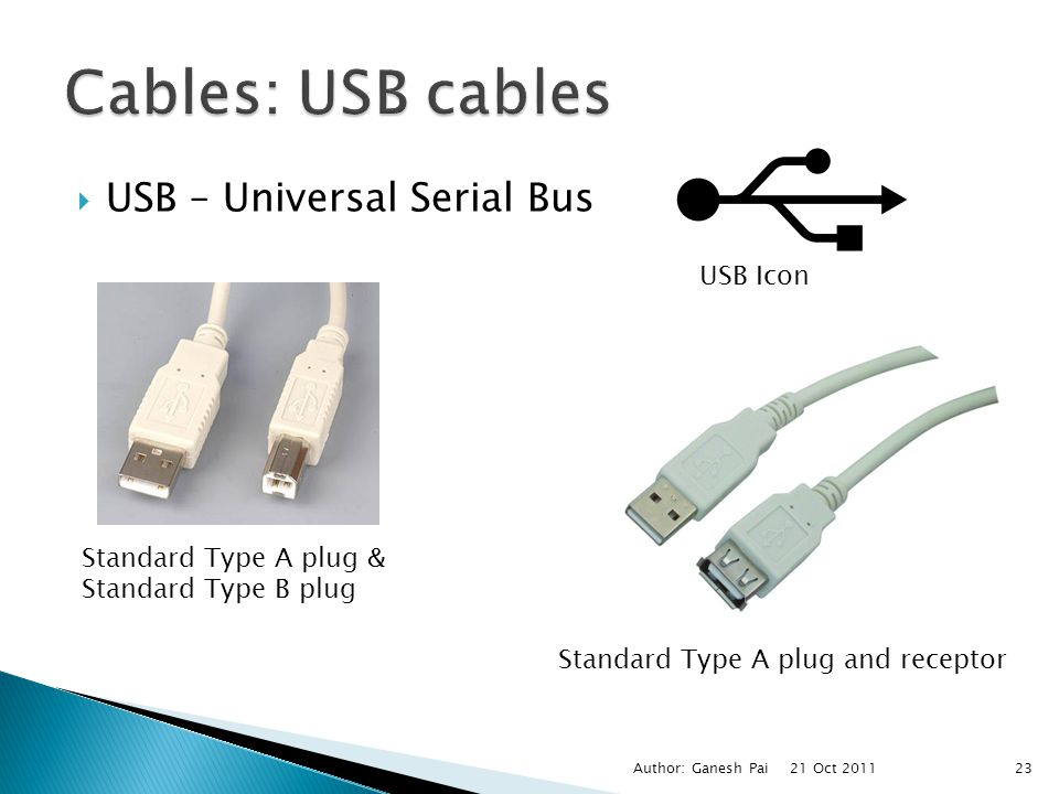 Cables: USB cables USB – Universal Serial Bus USB Icon