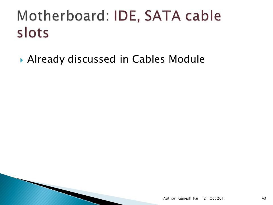 Motherboard: IDE, SATA cable slots