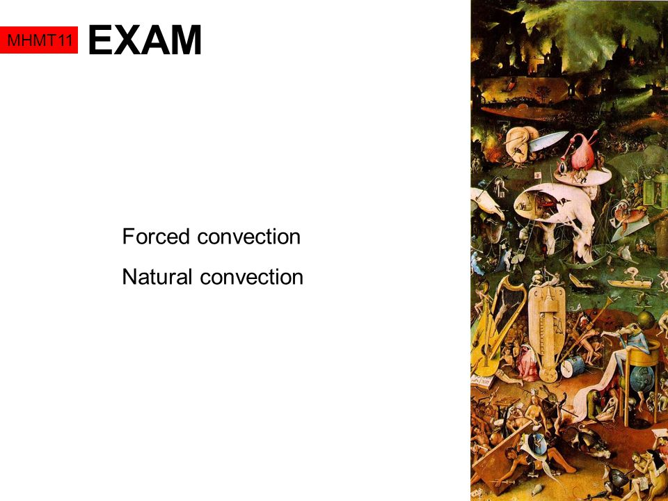 EXAM MHMT11 Forced convection Natural convection