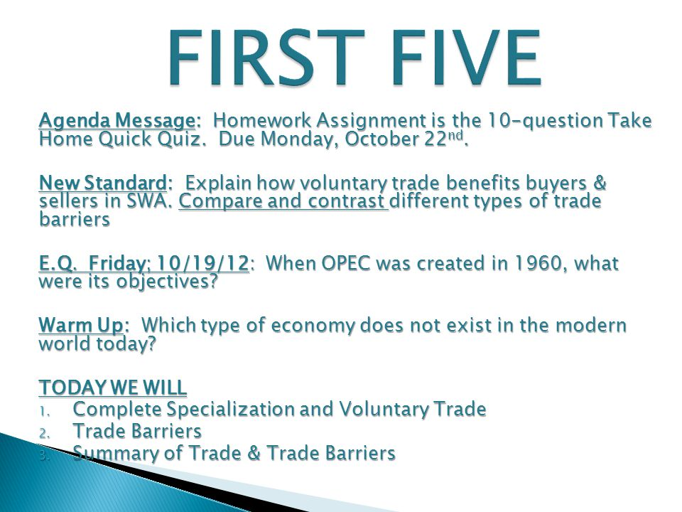 FIRST FIVE Agenda Message: Homework Assignment is the 10-question Take Home Quick Quiz. Due Monday, October 22nd.