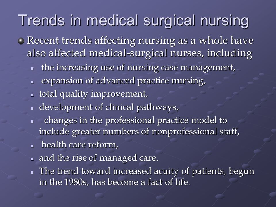 trends influence in nursing practice The first section explains why transforming nursing practice to improve care is so   trend in the united states has been toward expansion of scope-of-practice.