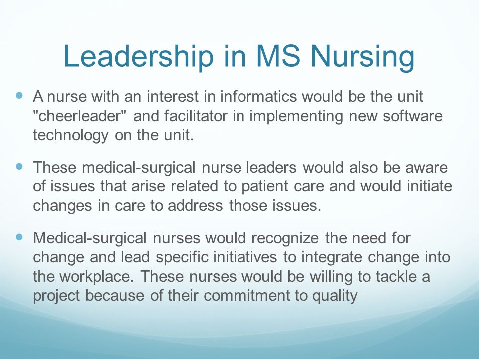 leadership nursing and patient •nursing leadership is pivotal to providing high-quality patient care and ensuring  favorable organizational outcomes •transformational.
