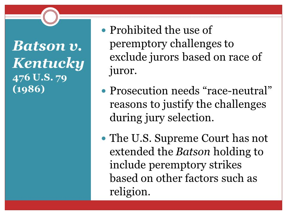 batson v kentucky 476 u s 1986 Kentucky supreme court citation 476 us 79 (1986)  batson, a black man, was  on trial charged with second-degree burglary and receipt of.