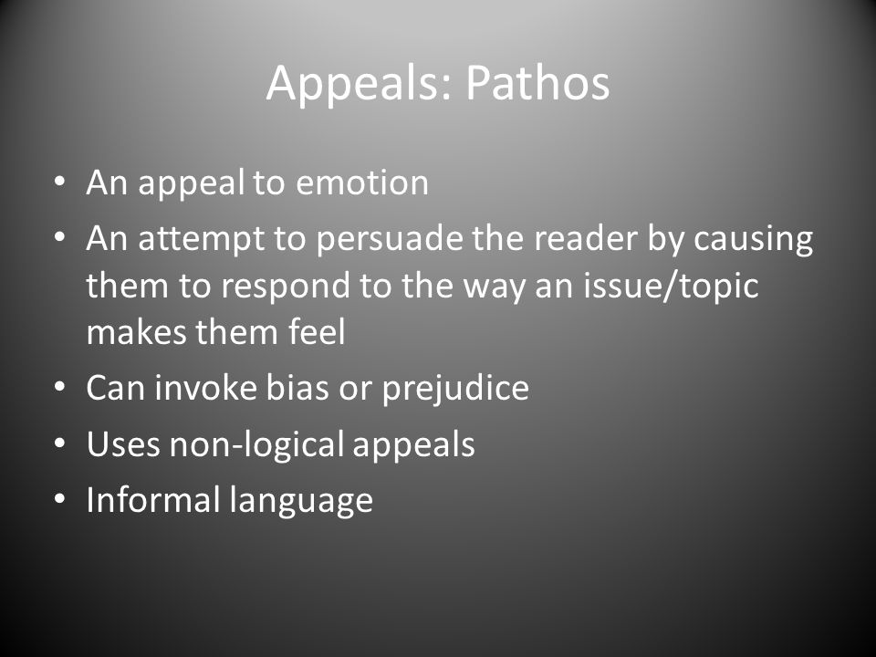 Appeals: Pathos An appeal to emotion