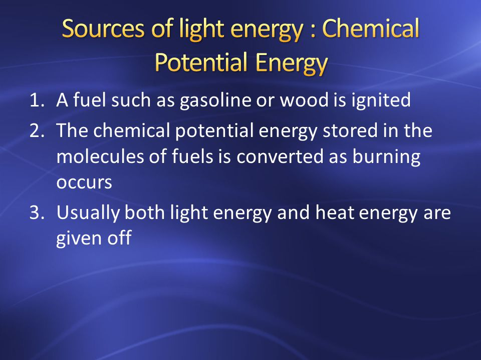 Sources Of Light Energy Chemical Potential