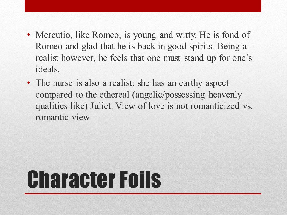 mercutio and romeo's differing views of In this lesson, we'll learn about mercutio, romeo's loyal comedic foil, who loses  his life in a duel in order to  188k views  every character in romeo and  juliet serves a distinct purpose in moving the narrative forward.