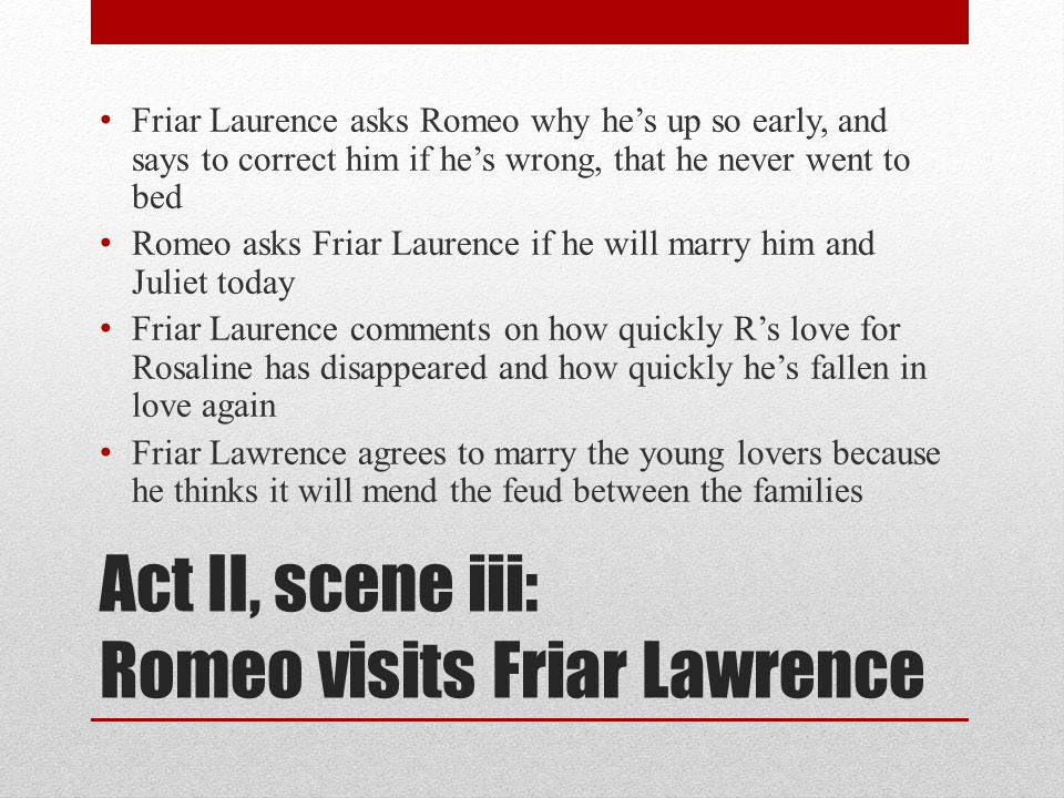 friar lawrence analysis essay Friar lawrence in romeo and juliet essays in the drama romeo and juliet by william shakespeare, friar lawrence is a kind, knowledgeable, peacekeeping, and wise character.
