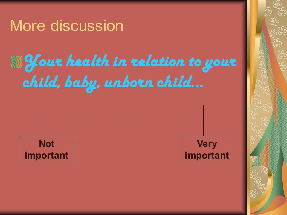 Your health in relation to your child, baby, unborn child…