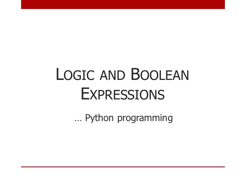 Logic and Boolean Expressions