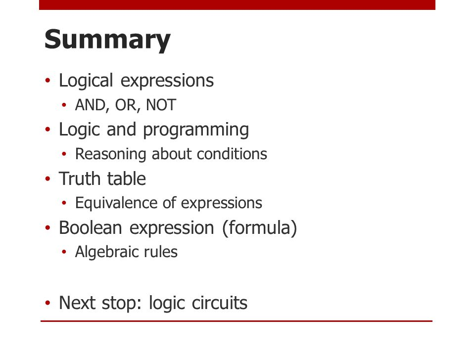 Summary Logical expressions Logic and programming Truth table