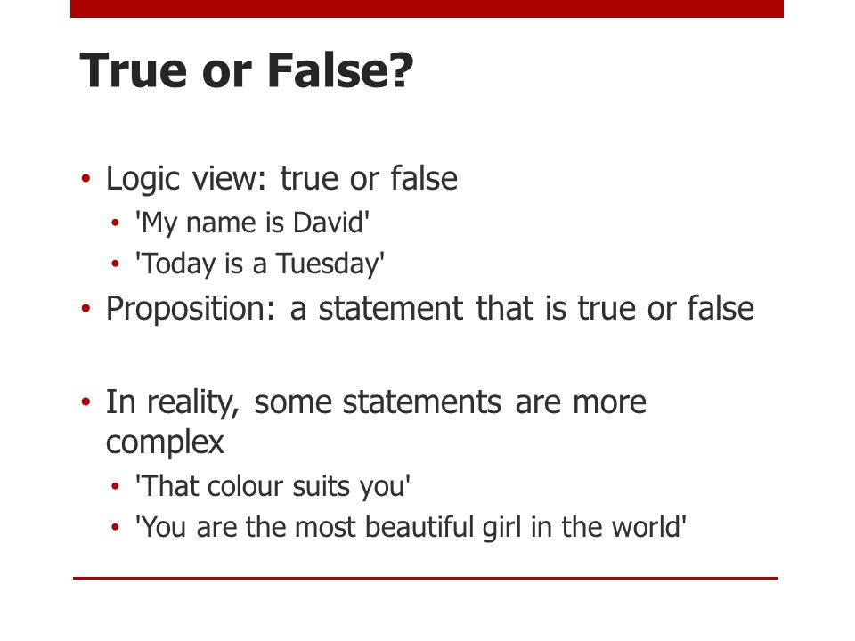 True or False Logic view: true or false