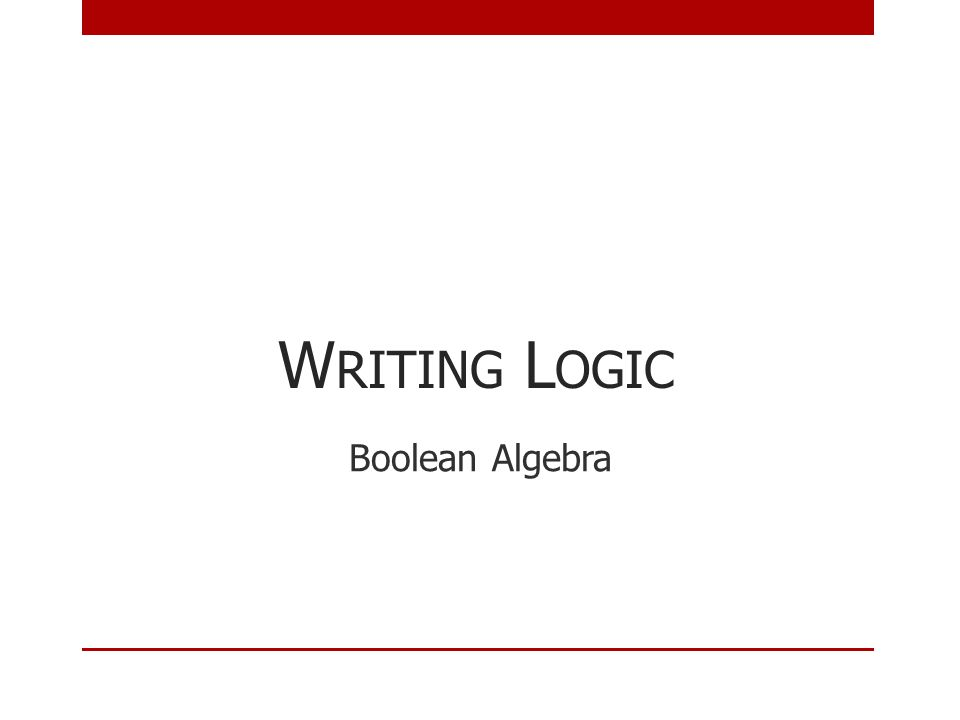 Writing Logic Boolean Algebra