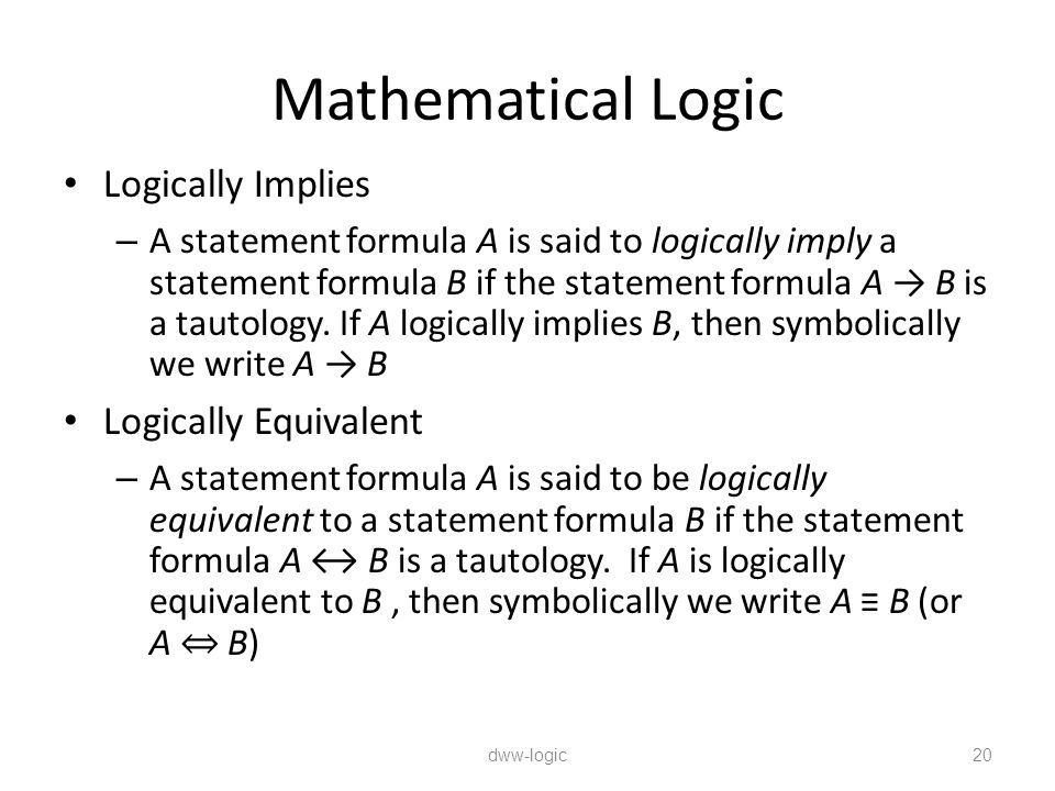 Mathematical Logic Logically Implies Logically Equivalent