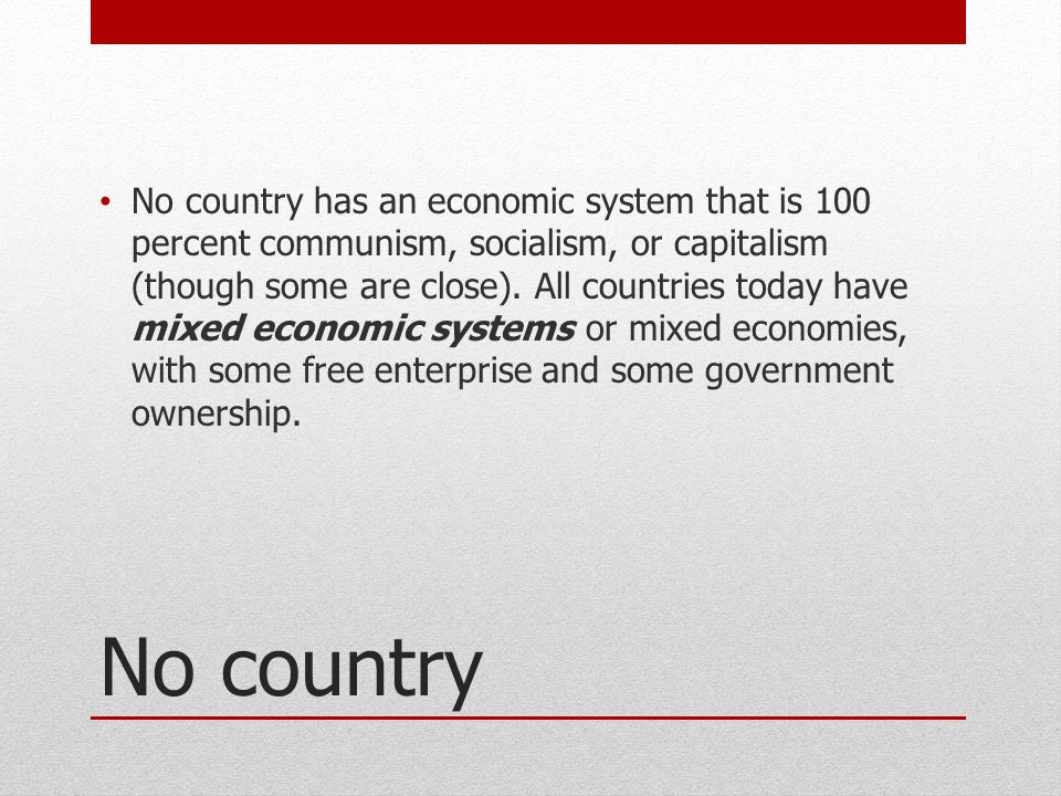 The creation of the systems by which countries are governed capitalism socialism and communism
