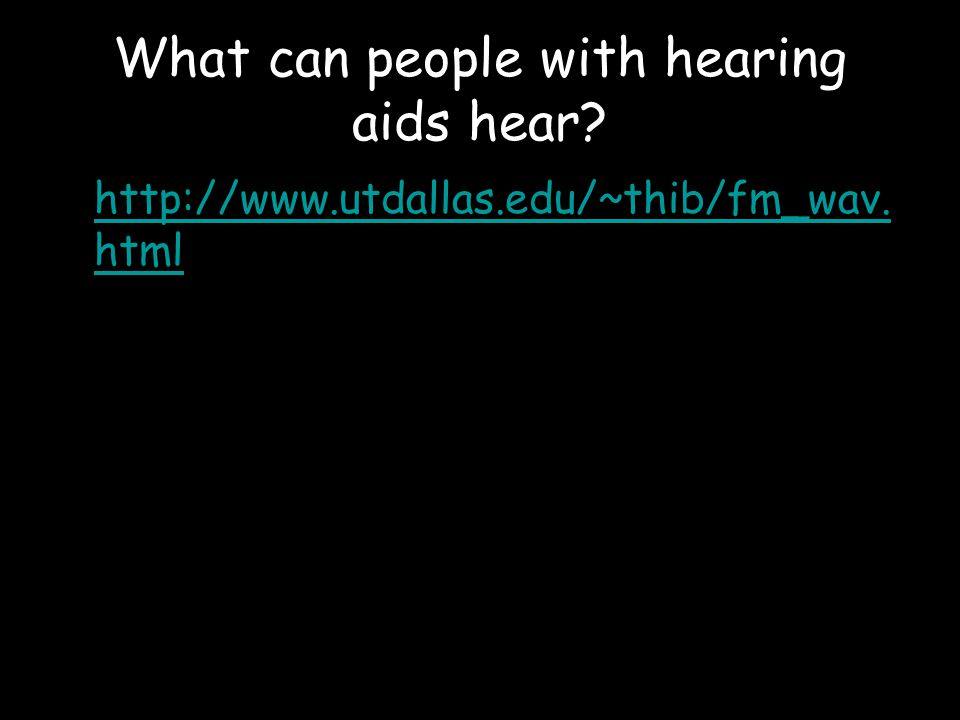 What can people with hearing aids hear