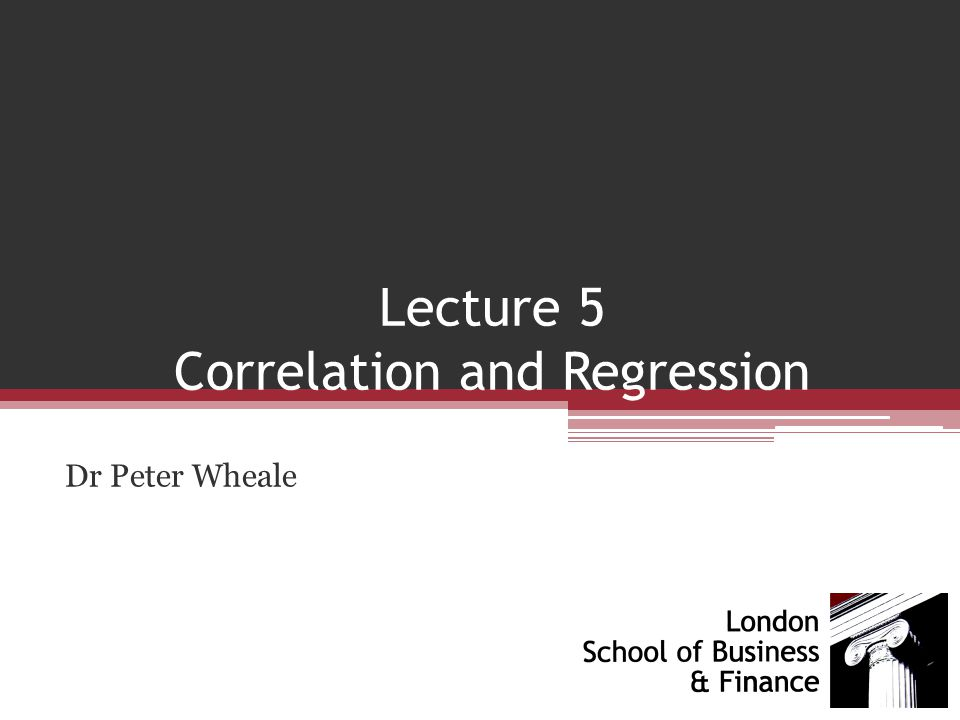Lecture 5 Correlation and Regression