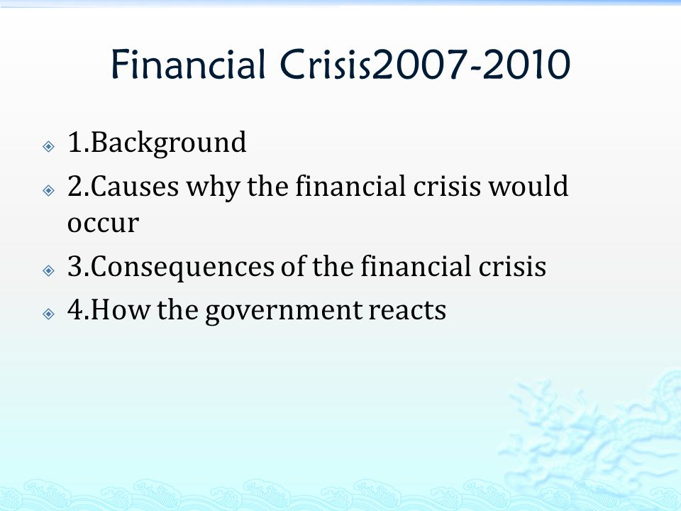 causes and consequences of the financial Americans place the blame for the current problems with financial institutions and  markets squarely on people who took on too much debt and.