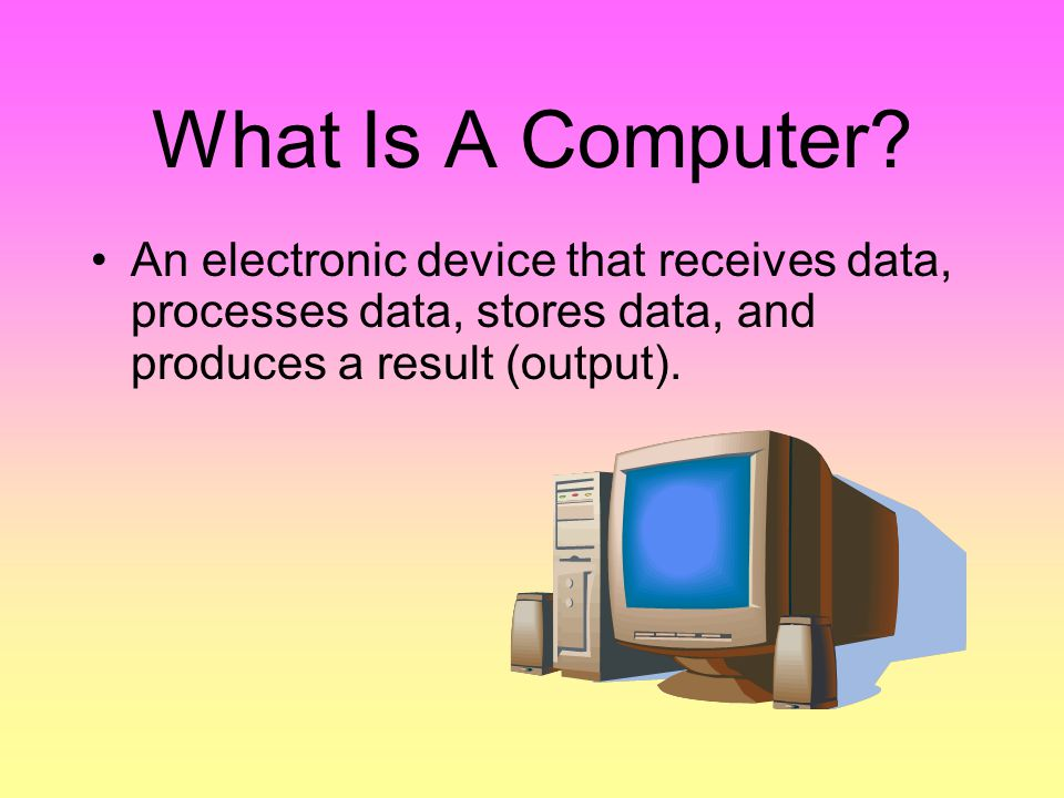 What Is A Computer.